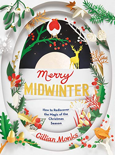 Merry Midwinter: How to Rediscover the Magic of the Christmas Season]()