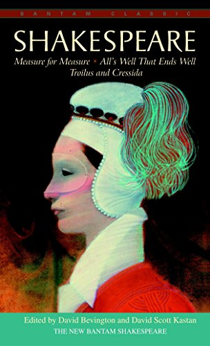 Measure for Measure, All's Well That Ends Well, Troilus and Cressida (Bantam Classic)