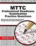 Mttc Professional Readiness Examination Practice Questions : MTTC Practice Tests and Exam Review for the Michigan Test for Teacher Certification, MTTC Exam Secrets Test Prep Team, 1630945722