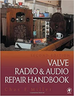 Valve Radio and Audio Repair Handbook (Newnes) 2nd (second) Revised Edition by Miller, Chas E. published by Newnes (an imprint of Butterworth-Heinemann Ltd ) (2000)