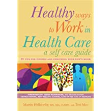 Healthy Ways to Work in Health Care: A Self Care Guide