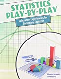 Statistics Play-by-Play : Laboratory Experiments for Elementary Statistics, Petkewich, Maureen and Edwards, Donald, 1465218491