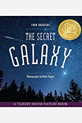 The Secret Galaxy (Tilbury House Nature Book) Hardcover