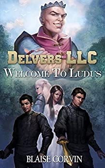 Delvers LLC: Welcome to Ludus by [Corvin, Blaise]