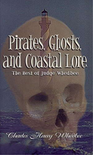 Pirates, Ghosts, and Coastal Lore