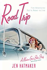 Road Trip: Five Adventures You're Meant to Live (A Modern Girl's Bible Study Book 3) Kindle Edition