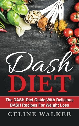dash-diet-the-dash-diet-guide-with-delicious-dash-recipes-for-weight-loss