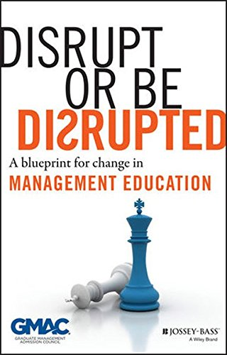 disrupt-or-be-disrupted-a-blueprint-for-change-in-management-education