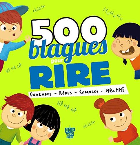 500 blagues pour rire Broché – 8 avril 2015 Collectif Deux Coqs d'Or 2011206707 Recueils (contes