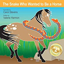 The Snake Who Wanted to Be a Horse: A Children's Picture Book on Goal Setting and Perseverance (Wantstobe)