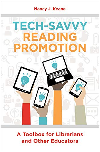 Tech-Savvy Reading Promotion: A Toolbox for Librarians and Other Educators por Nancy Keane