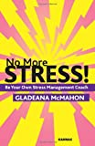 No More Stress!, Gladeana McMahon, 1855755017
