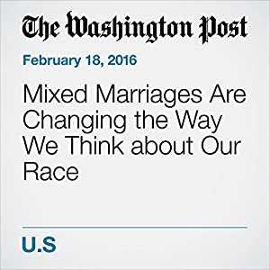 Mixed Marriages Are Changing the Way We Think about Our Race