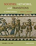 img - for Societies, Networks, and Transitions, Volume I: To 1500: A Global History book / textbook / text book
