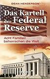 Das Kartell der Federal Reserve: Acht Familien beherrschen die Welt
