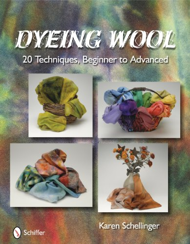Dyeing Wool Yarn - Dyeing Wool:  20 Techniques, Beginner to Advanced