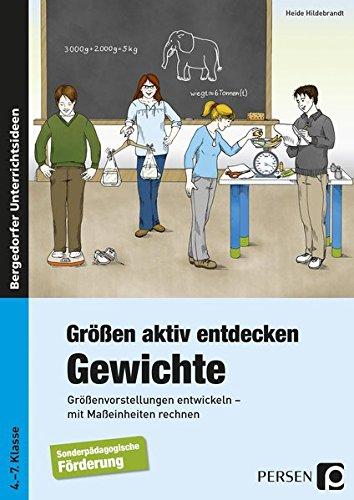 Größen aktiv entdecken: Gewichte: Größenvorstellungen entwickeln, mit Maßeinheiten rechnen. 4. bis 7. Schuljahr. Förderschule (Größe Guides Uk)
