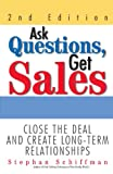 img - for Ask Questions, Get Sales: Close The Deal And Create Long-Term Relationships 2nd Edition book / textbook / text book