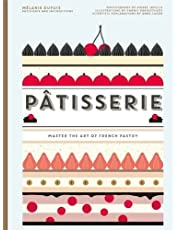 Patisserie: Master the Art of French Pastry