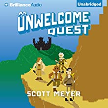 An Unwelcome Quest: Magic 2.0, Book 3 Audiobook by Scott Meyer Narrated by Luke Daniels