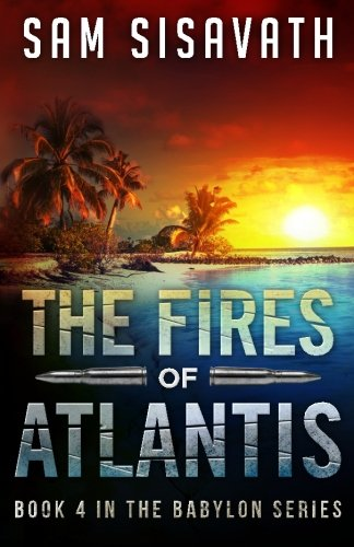 The Fires of Atlantis (Purge of Babylon) (Volume 4)