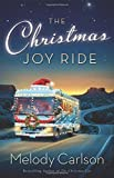 The Christmas Joy Ride by Carlson, Melody (September 1, 2015) Hardcover