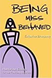 img - for Being Miss Behaved: Humorous Essays for the Politically Incorrect by Catharine Bramkamp (2001-05-29) book / textbook / text book