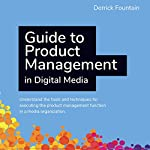 Guide to Product Management in Digital Media | Derrick Fountain
