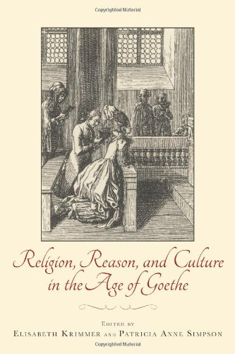 Religion, Reason, and Culture in the Age of Goethe (Studies in German Literature Linguistics and Culture) pdf epub