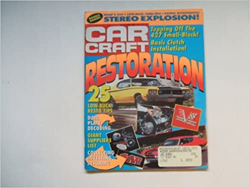 Car Craft June 1990 (RESTORATION 25 RESTO TIPS - DATA PLATE DECODING - GIANT SUPPLIERS LIST - COLLECTING INVESTING INSURING, VOLUME 38 NUMBER 6) Paperback – ...