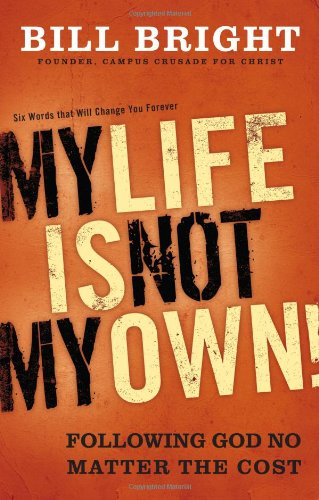 Read Online My Life Is Not My Own: Following God No Matter the Cost pdf epub