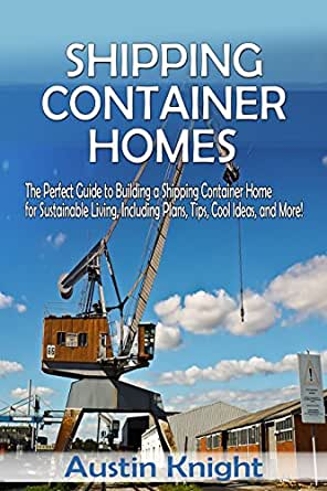 Shipping container homes the perfect guide to building a shipping container home for - Shipping container homes austin ...
