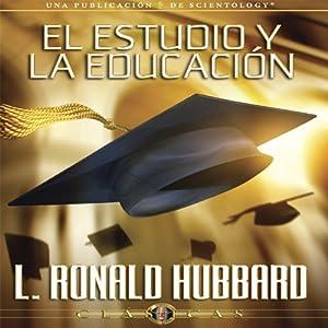 El Estudio y la Educación [Study and Education] Audiobook