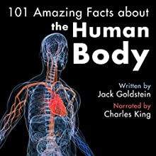 101 Amazing Facts About the Human Body Audiobook by Jack Goldstein Narrated by Charles King