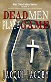 Dead Men Play the Game (The Dead Men Series Book 1)