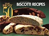 img - for By Barbara Karoff - The Best 50 Biscotti Recipes (Best 50 Recipe) (1995-11-16) [Paperback] book / textbook / text book