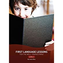 First Language Lessons for the Well-Trained Mind: Level 2 (Second Edition)  (First Language Lessons)