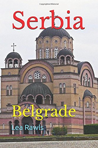 Serbia: Belgrade (Photo Book)