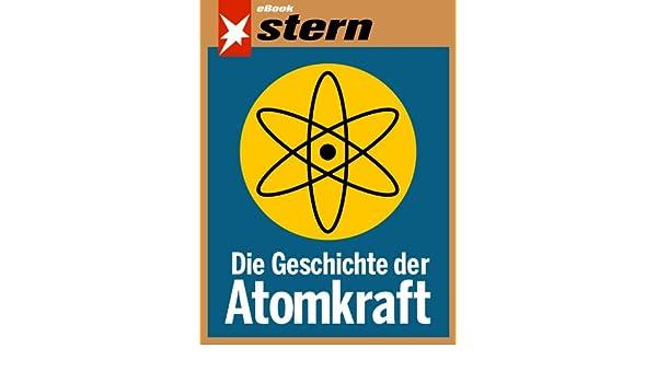 Die Geschichte der Atomkraft (stern eBook) (German Edition) eBook ...