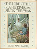 The Lord of the Rushie River and Simon the Swan, Cicely Mary Barker, 0723239800