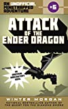 Attack of the Ender Dragon: An Unofficial Minetrapped Adventure, #6 (The Unofficial Minetrapped Adventure Series)