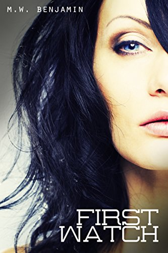 First Watch (The Watch Book 1) by [Benjamin, M.W.]