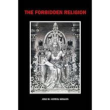 The Forbidden Religion