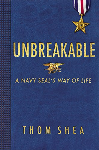 Unbreakable: A Navy SEAL's Way of Life pdf epub