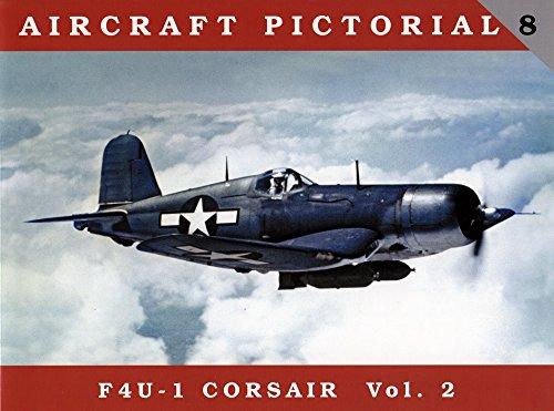 Aircraft Pictorial No. 8: F4U-1 Corsair Vol. 2 (Vought Wwii Aircraft Corsair F4u)