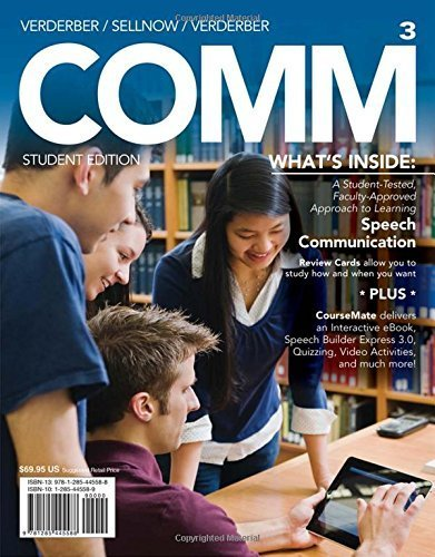 COMM 3 (with CourseMate with Interactive Video Activities, SpeechBuilder(TM) Express, 1 term (6 months) Printed Access Card) (New, Engaging Titles from 4LTR Press) 3rd edition by Verderber, Rudolph F., Verderber, Kathleen S., Sellnow, Dean (2014) Paperback