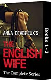 Anna Devereux's The English Wife: The Complete Series 1-3: A BDSM, femdom, chastity collection