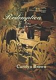 Redemption, Carolyn Brown, 1477811206