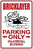 Novelty Parking Sign, Bricklayer Parking Only Aluminum Sign S8107