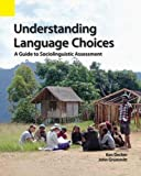 Understanding Language Choices : A Guide to Sociolinguistic Assessment, Decker, Ken and Decker, Ken, 1556713312